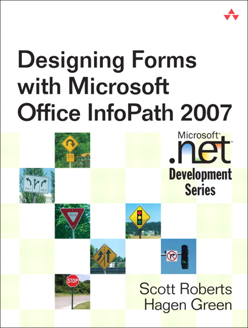 Designing Forms for Microsoft Office InfoPath and Forms Services 2007