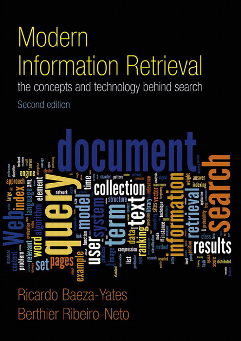 Modern Information Retrieval: The Concepts and Technology behind Search, 2nd Edition