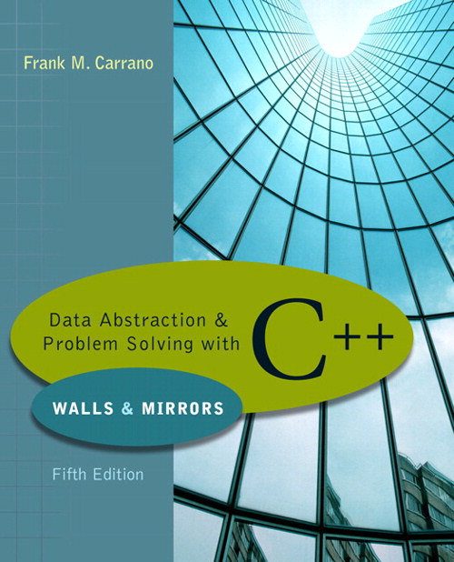 Data Abstraction & Problem Solving with C++, 5th Edition