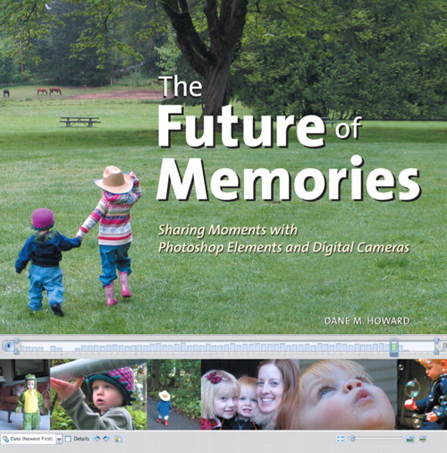 Future of Memories: Sharing Moments with Photoshop Elements and Digital Cameras, The