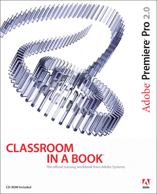 Adobe Premiere Pro 2.0 Classroom in a Book