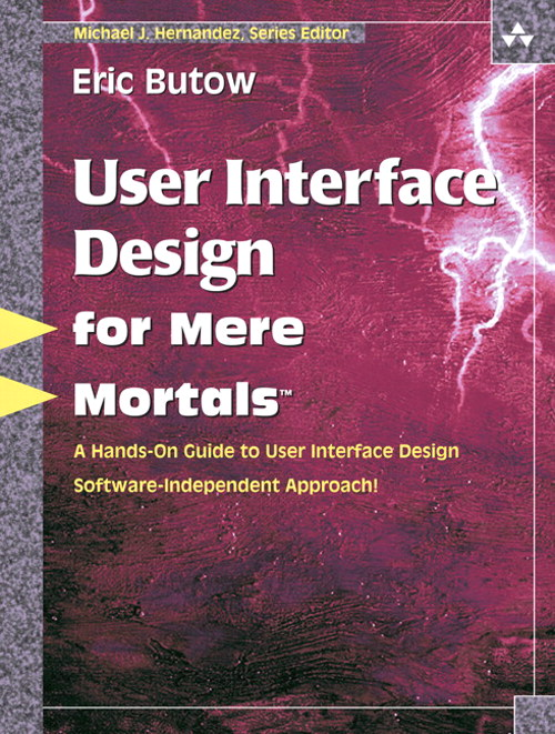 User Interface Design for Mere Mortals™