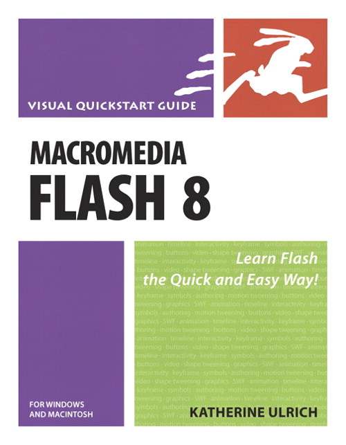 Macromedia Flash 8 for Windows and Macintosh: Visual QuickStart Guide