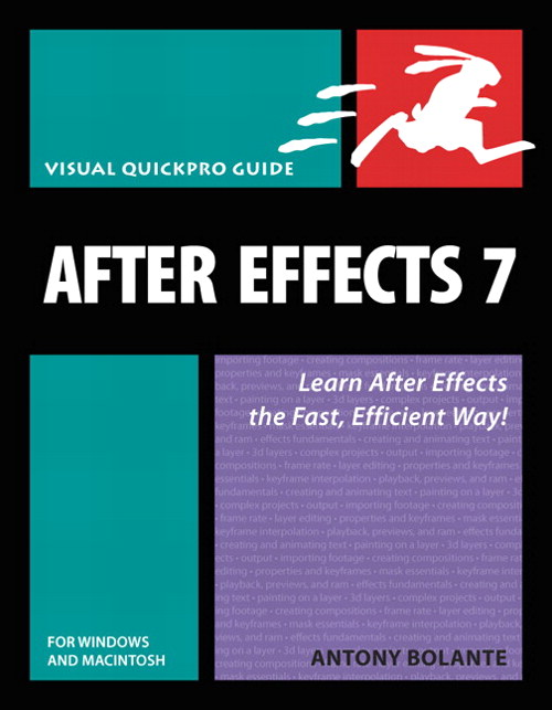 After Effects 7 for Windows and Macintosh: Visual QuickPro Guide