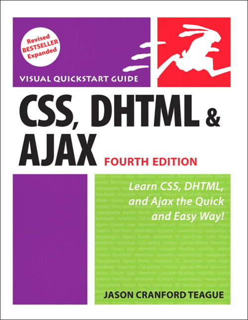 CSS, DHTML, and Ajax, Fourth Edition: Visual QuickStart Guide, 4th Edition