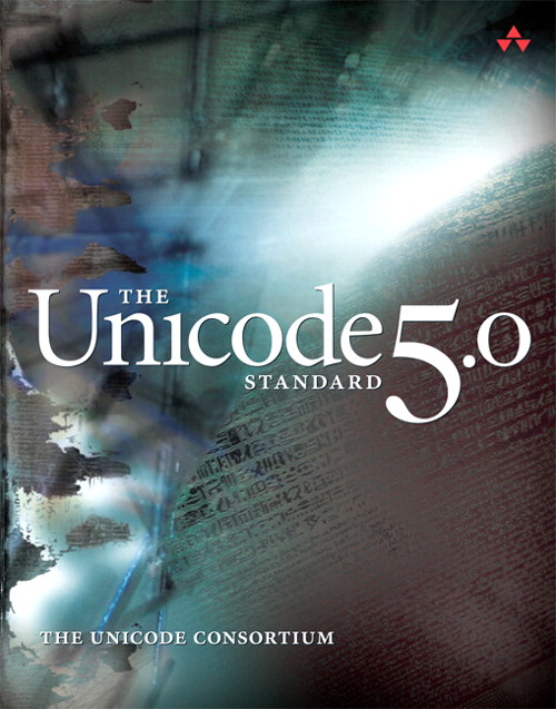 Unicode Standard, Version 5 0, The, 5th Edition | InformIT