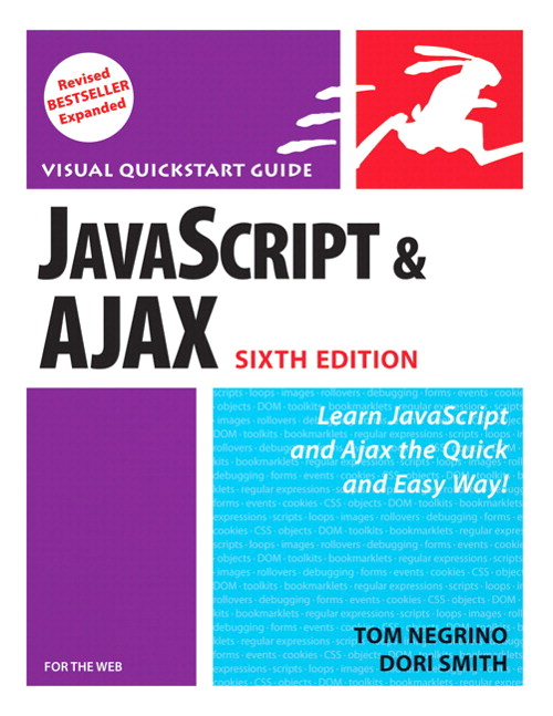 JavaScript and Ajax for the Web, Sixth Edition: Visual QuickStart Guide, 6th Edition