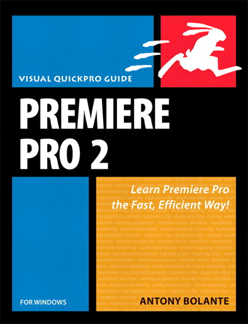 Premiere Pro 2 for Windows: Visual QuickPro Guide