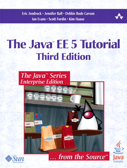 Java™ EE 5 Tutorial, The, 3rd Edition