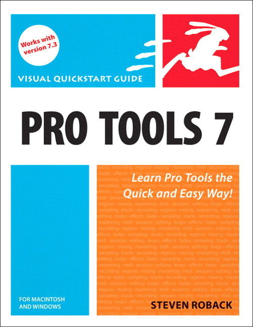 Pro Tools 7 for Macintosh and Windows: Visual QuickStart Guide