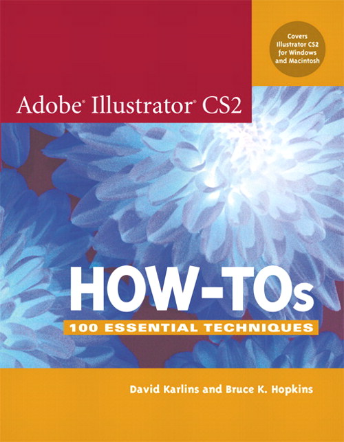 Adobe Illustrator CS2 How-Tos: 100 Essential Techniques