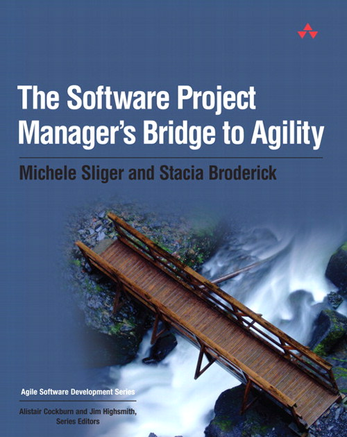 Software Project Manager's Bridge to Agility, The