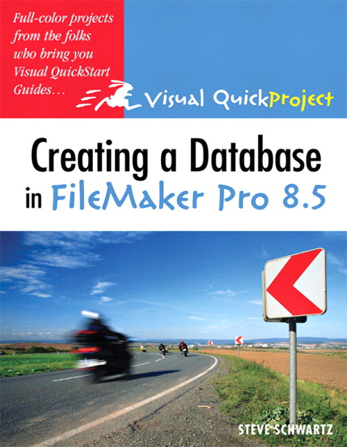 Creating a Database in FileMaker Pro 8.5: Visual QuickProject Guide, 2nd Edition