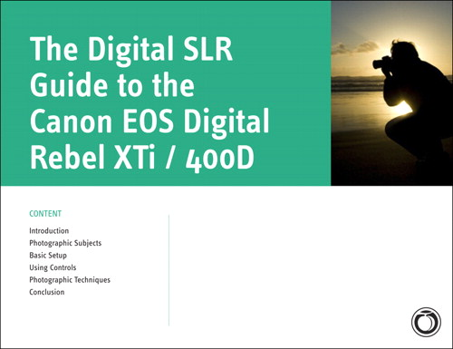 Digital SLR Guide to the Canon EOS Digital Rebel XTi / 400D