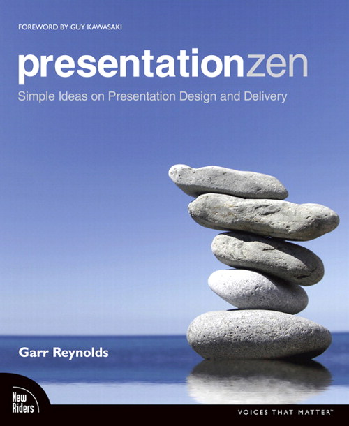 Presentation Zen: Simple Ideas on Presentation Design and Delivery