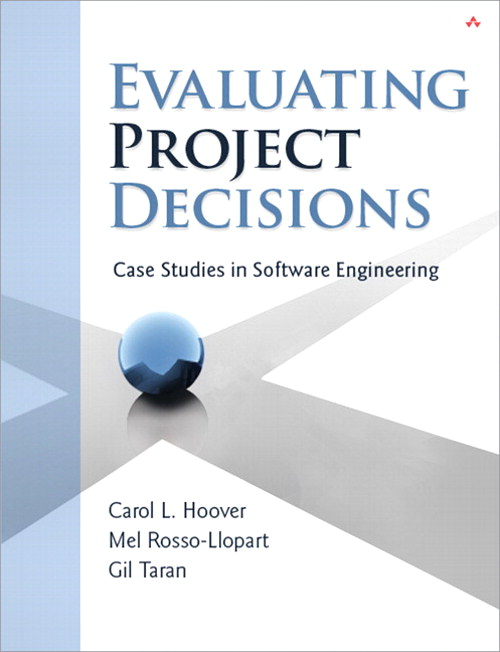 Evaluating Project Decisions: Case Studies in Software Engineering