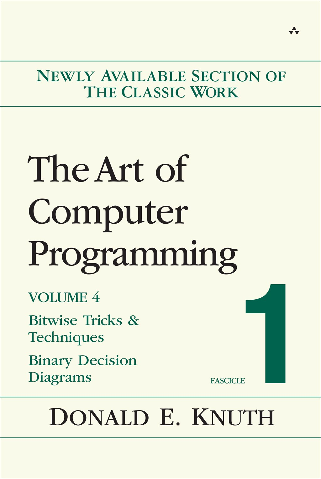 Art of Computer Programming, Volume 4, Fascicle 1, The: Bitwise Tricks & Techniques; Binary Decision Diagrams