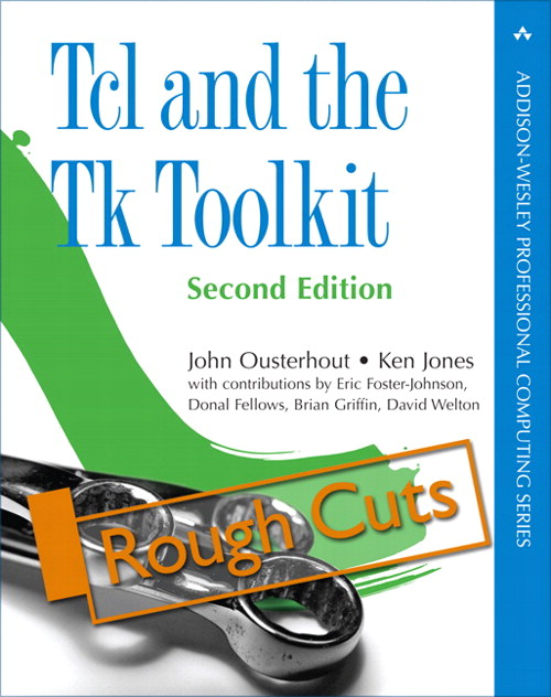 Tcl and the Tk Toolkit, Rough Cuts, 2nd Edition