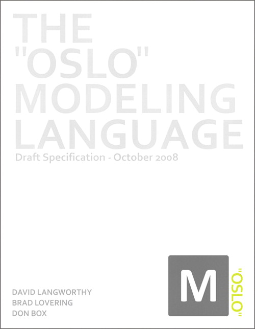 Oslo Modeling Language, The: Draft Specification - October 2008