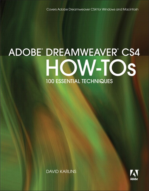 Adobe Dreamweaver CS4 How-Tos: 100 Essential Techniques