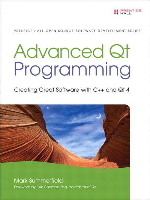 Advanced Qt Programming: Creating Great Software with C++ and Qt 4