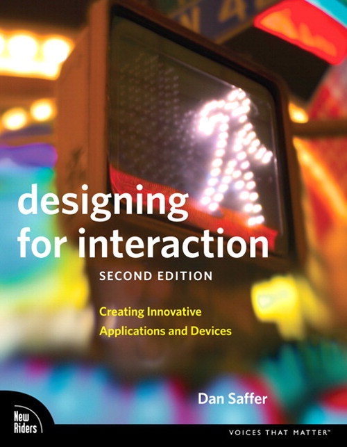 Designing for Interaction: Creating Innovative Applications and Devices, 2nd Edition