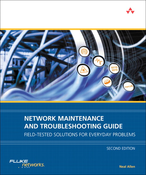 Network Maintenance and Troubleshooting Guide: Field Tested Solutions for Everyday Problems, 2nd Edition