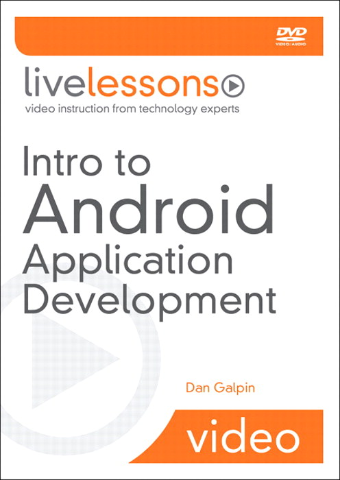 Intro to Android Application Development LiveLessons (Video Training)