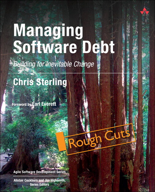 Managing Software Debt: Building for Inevitable Change (Rough Cuts)