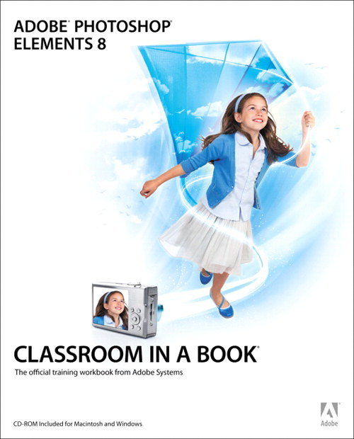 Adobe Photoshop Elements 8 Classroom in a Book