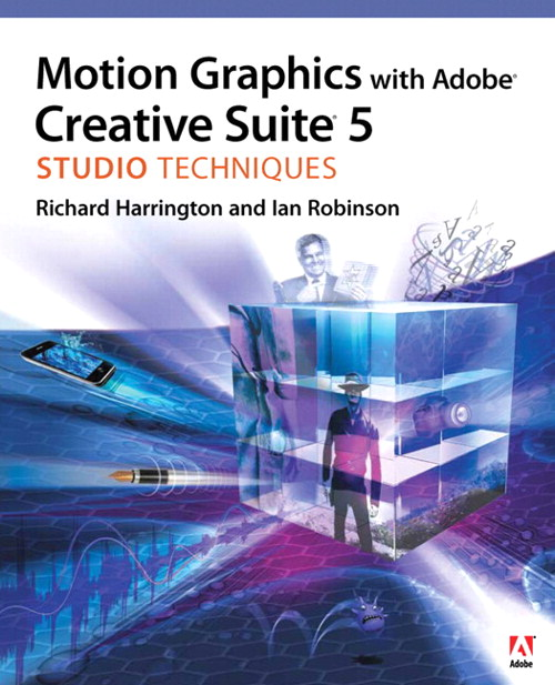 Motion Graphics with Adobe Creative Suite 5 Studio Techniques