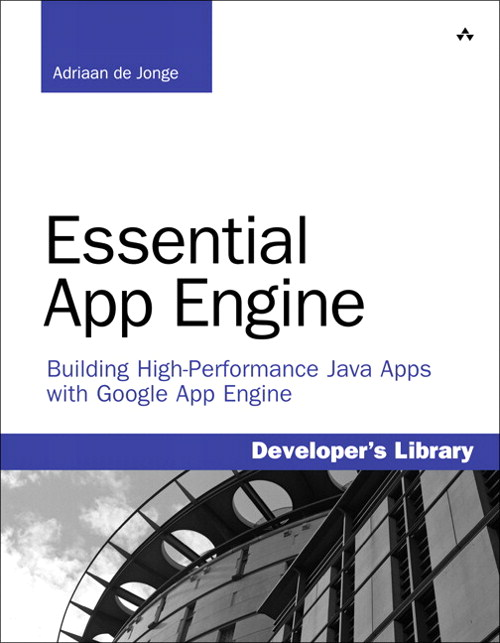 Essential App Engine: Building High-Performance Java Apps with Google App Engine