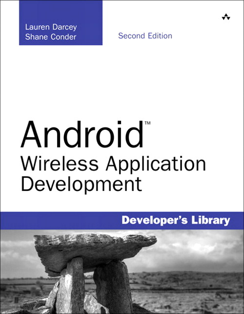 Android Wireless Application Development, 2nd Edition