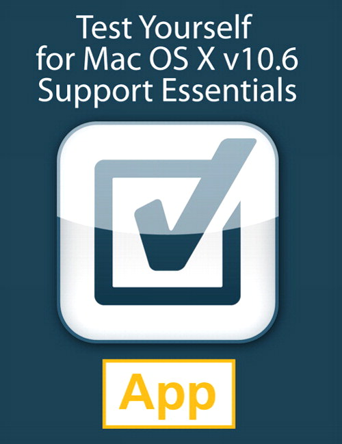 Test Yourself for Mac OS X v10.6 Support Essentials, Universal iOS App