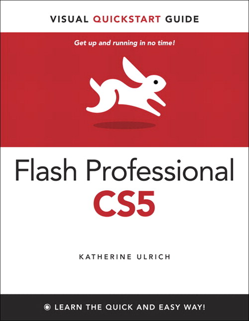 Flash Professional CS5 for Windows and Macintosh: Visual QuickStart Guide