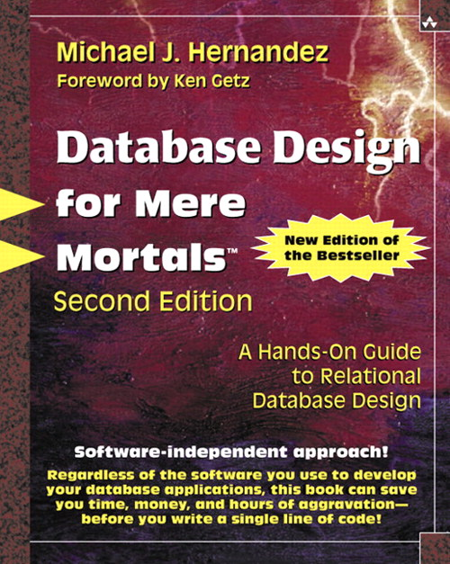 Database Design for Mere Mortals: A Hands-On Guide to Relational Database Design, 2nd Edition
