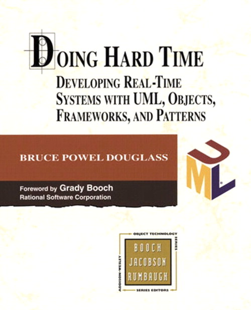 Doing Hard Time: Developing Real-Time Systems with UML, Objects, Frameworks, and Patterns (paperback)
