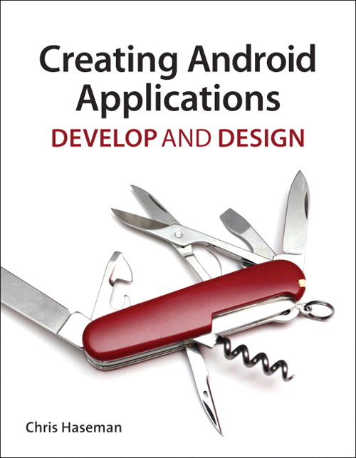 Creating Android Applications: Develop and Design