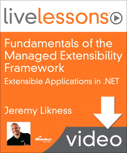 Fundamentals of the Managed Extensibility Framework (MEF): Extensible Applications in .NET (Video Training), (Downloadable Video)