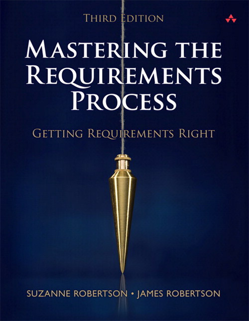 Mastering the Requirements Process: Getting Requirements Right, 3rd Edition