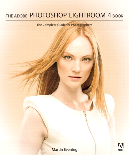 Adobe Photoshop Lightroom 4 Book: The Complete Guide for Photographers, The