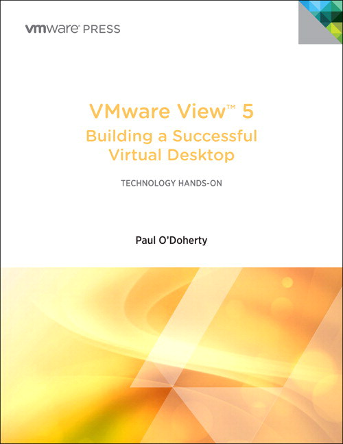 VMware View 5: Building a Successful Virtual Desktop