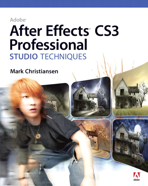 Adobe After Effects CS3 Professional Studio Techniques