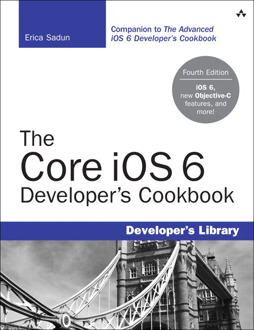 Core iOS 6 Developer's Cookbook, The, 4th Edition