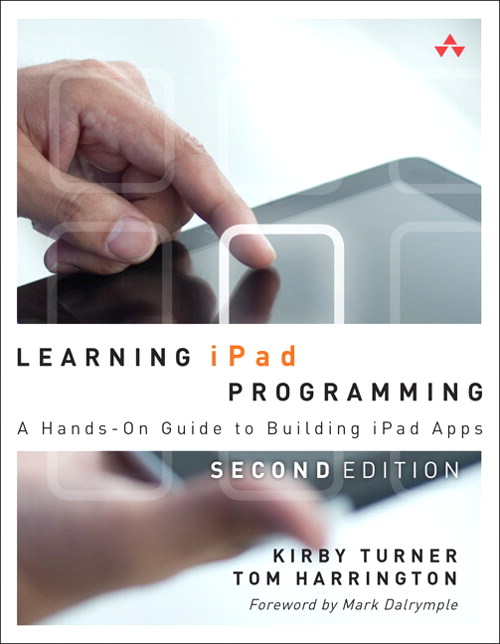 Learning iPad Programming: A Hands-On Guide to Building iPad Apps, 2nd Edition
