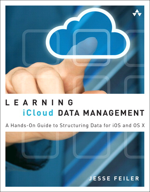 Learning iCloud Data Management: A Hands-On Guide to Structuring Data for iOS and OS X