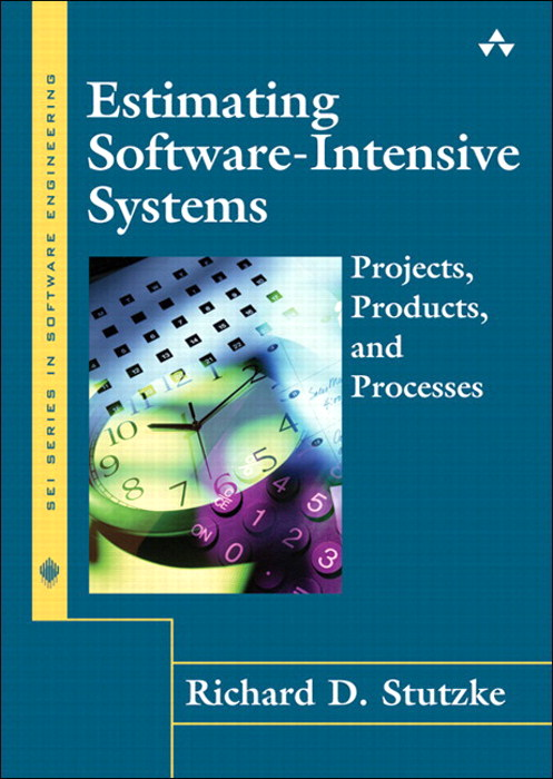 Estimating Software-Intensive Systems: Projects, Products, and Processes (paperback)