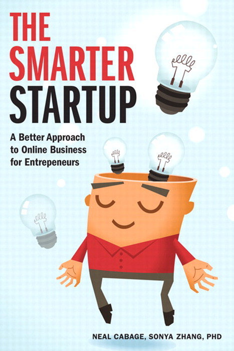 Smarter Startup, The: A Better Approach to Online Business for Entrepreneurs