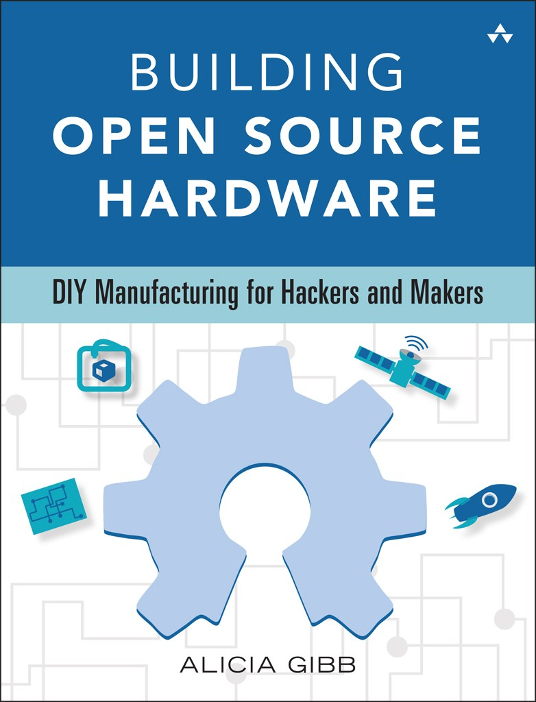 Building Open Source Hardware: Manufacturing for the DIY Maker Movement