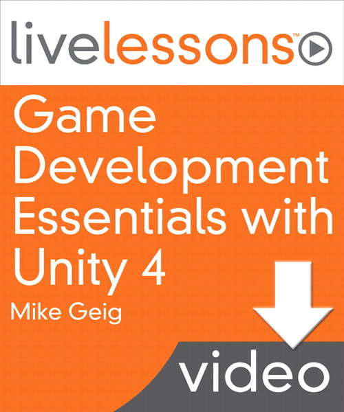 Game Development Essentials with Unity 4 LiveLessons (Video Training), Downloadable Version
